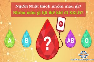 Người Nhật thích nhóm máu gì? Nhóm máu gì lợi thế khi đi XKLĐ?